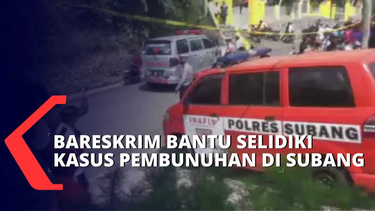 Download Bareskrim Polri Turun Tangan Selidiki Pelaku Pembunuhan Ibu dan Anak di Subang
