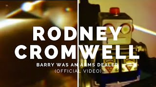 RODNEY CROMWELL: Barry was an arms dealer (Bot05v1)