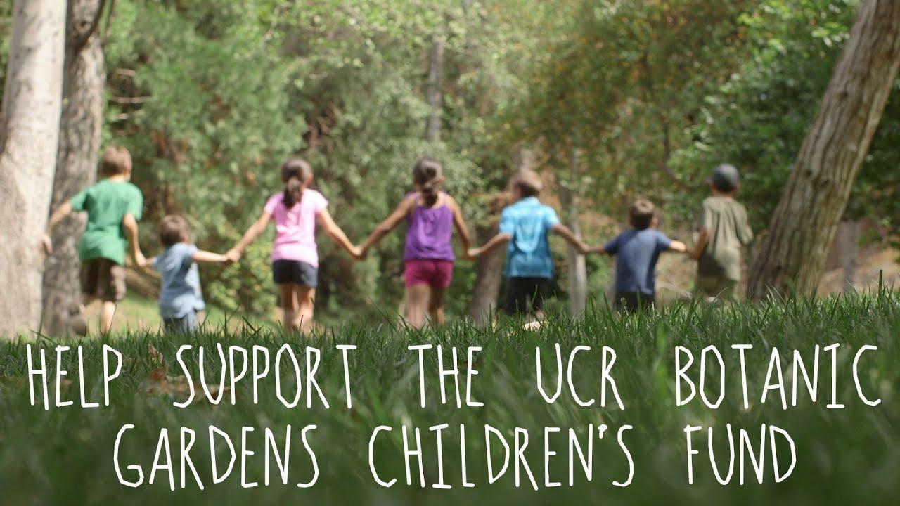 UC Riverside Botanic Gardens Childrenu0027s Fund