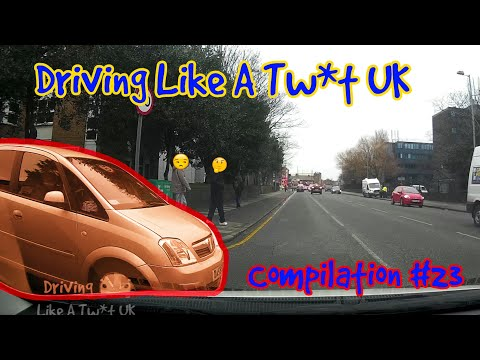 Driving Like A Tw*t UK - DashCam Compilation #23
