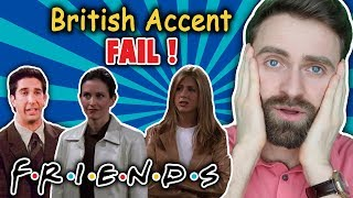 FRIENDS | When AMERICANS FAIL at BRITISH ACCENTS