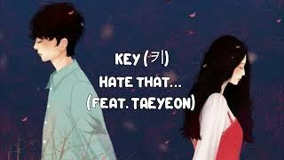 KEY - Hate That... Feat. Taeyeon Hangul Lyrics