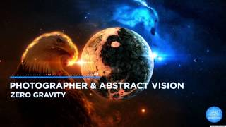Photographer & Abstract Vision - Zero Gravity [As played on ASOT 705]