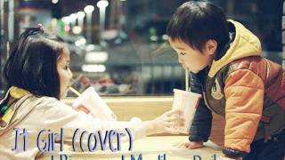 It Girl (Cover) -  J Rice and Madilyn Bailey mp3