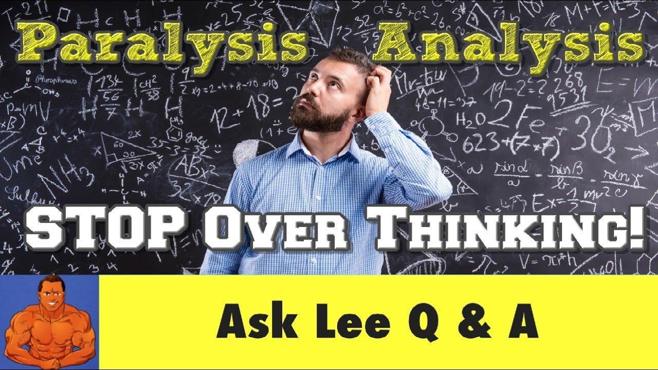 The Paralysis of Analysis: On Overthinking The Paralysis of Analysis: On Overthinking new picture