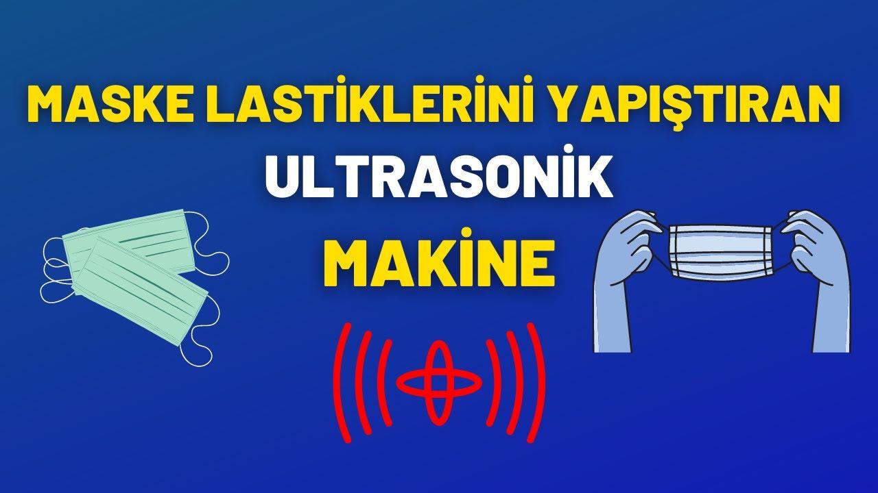 FMÜ-120 ULTRASONİC MASKE GÖVDE MAKİNESİ-MASKE MAKİNASI-MASKE MAKİNESİ-MASKE ÜRETİM AMKİNASI