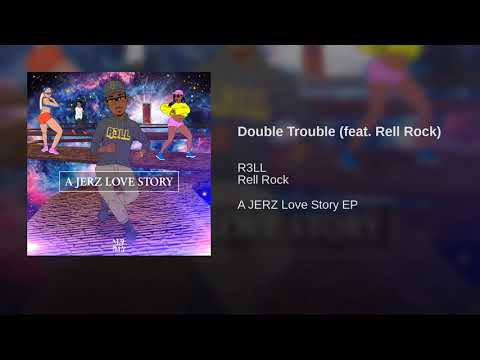 Double Trouble (feat. Rell Rock)