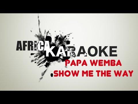 Papa Wemba - Show Me The Way   Karaoke Version ( instrumental + Lyrics)
