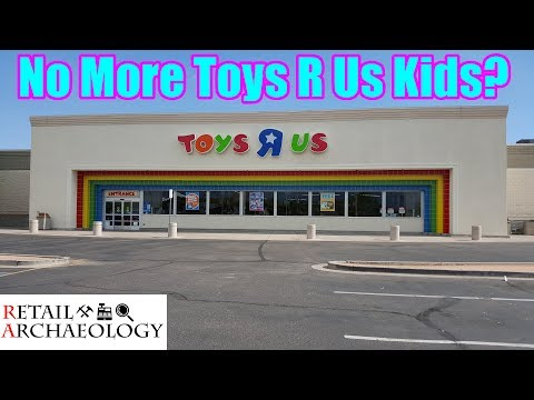 No More Toys R Us Kids?   Dead Mall & Retail Documentary   Retail Archaeology