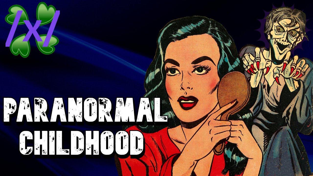 Paranormal Childhood Stories | 4chan /x/ Greentext