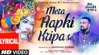 Mera Aapki Kripa Se (LYRICAL) Master Saleem | Raaj Aashoo | Murali Agarwal | Adnan A Khan
