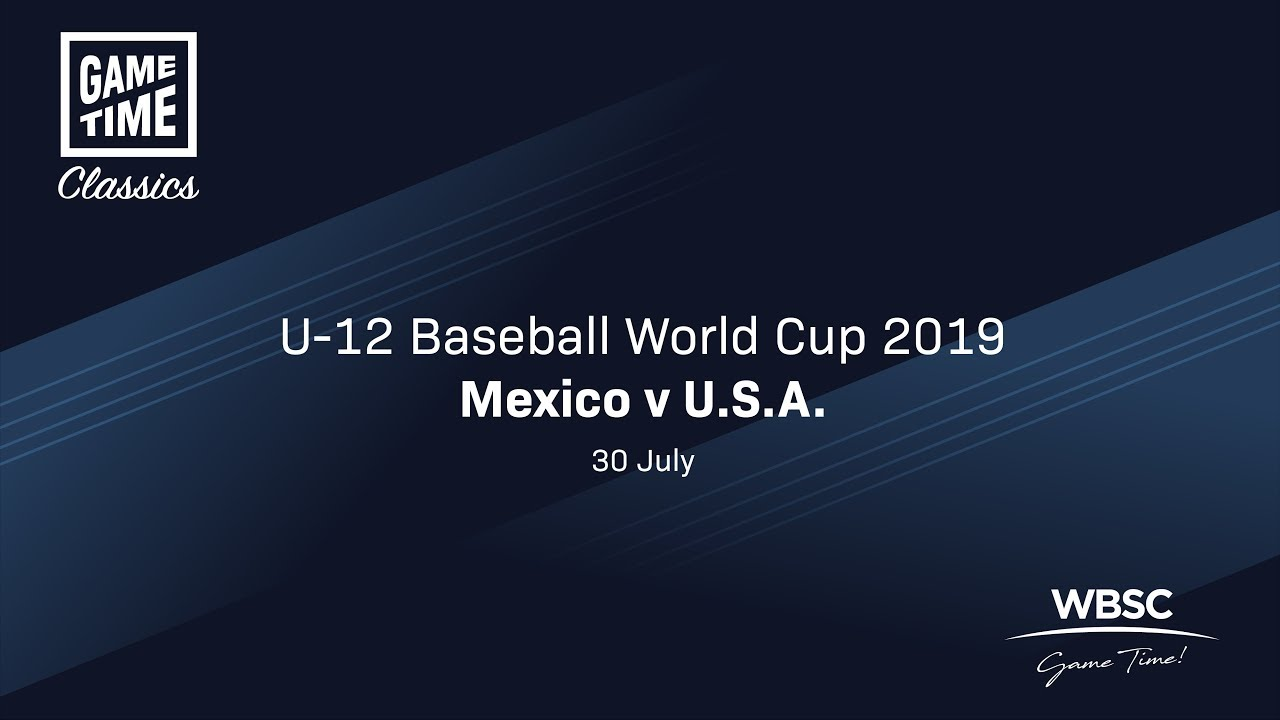 Mexico v USA - U-12 Baseball World Cup 2019