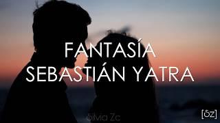 Sebastián Yatra - Fantasía (Letra)