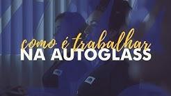 Como é trabalhar na Autoglass?