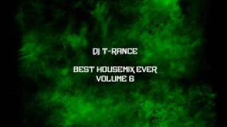 DJ T-Rance - Best Housemix Ever Vol. 6 Part 2/6