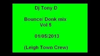 Dj Tony D bonce/ donk mix vol 5 (01-05-2013)