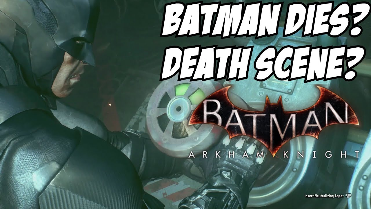 Batman Arkham Knight Batman Dies? Bruce Wayne Death Scene ...