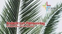 Andacht zum Palmsonntag aus der Pfarrkirche St. Peter i.K. Montabaur