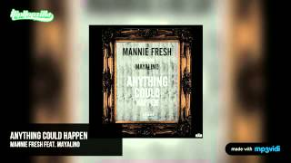Watch Mannie Fresh Anything Could Happen Ft Mayalino video