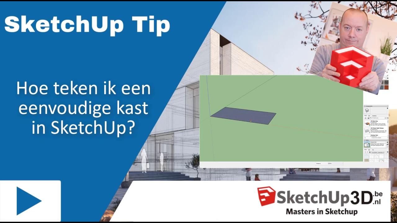 Hoe Teken Ik Een Eenvoudige Kast In Sketchup Sketchup Tip 154