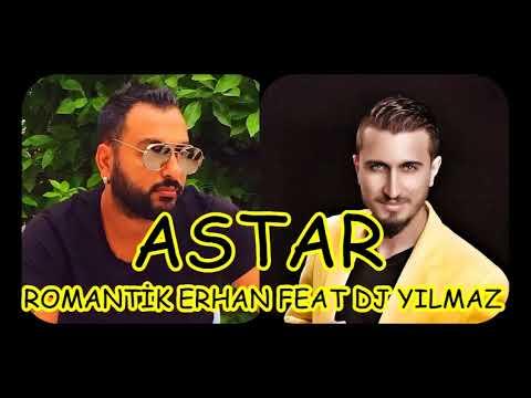 ROMANTİK ERHAN FEAT DJ YILMAZ-ASTAR