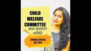 Role of Child Welfare Committee (CWC)/Care and Welfare