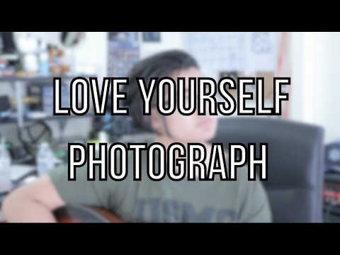 Love Yourself x Photograph // Justin...