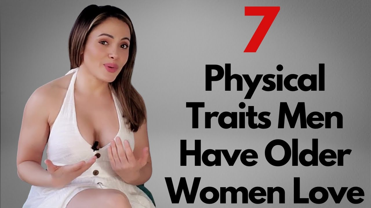 Download 7 Physical Traits That Older Women Find Attractive (Plus A Surprising One They Don't)