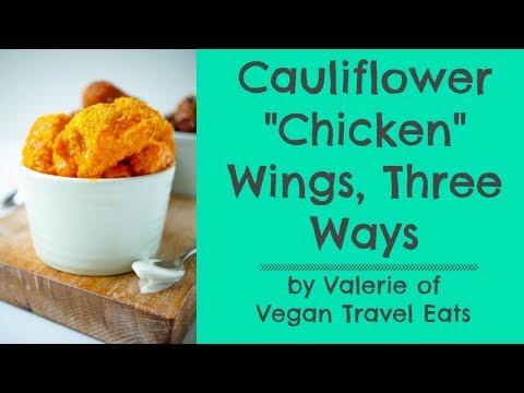 "Cauliflower ""Chicken"" Wings, Three Ways"