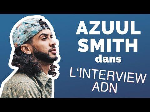 Interview ADN: Azuul Smith n'a pas de rêve, mais que des objectifs !