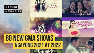 UPDATE: 80+ NEW GMA SHOWS FOR 2021 & 2022 | Kapuso Archives