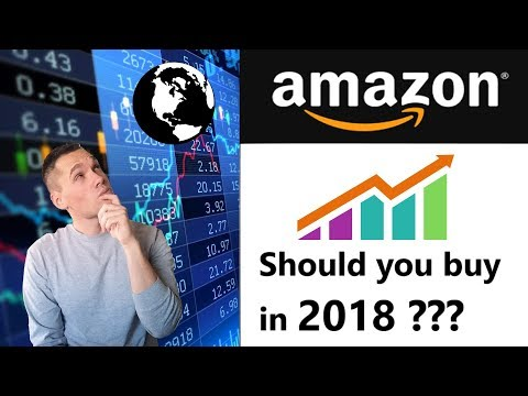 Should you still buy Amazon Stock in 2018? AMZN Stock Analysis