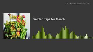 Garden Tips for March