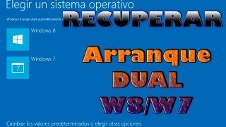 Recuperar arranque de windows 8 / 7 (arranque dual)