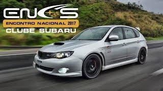 Encontro Nacional Clube do Subaru - ENCS 2017 - Parte 1 - 50mmGarage