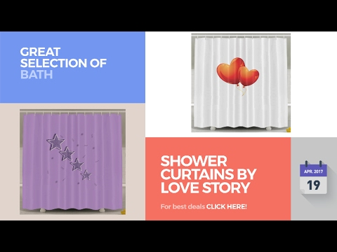 Shower Curtains By Love Story Great Selection Of Bath Products