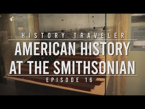 American History At The Smithsonian | History Traveler Episode 16