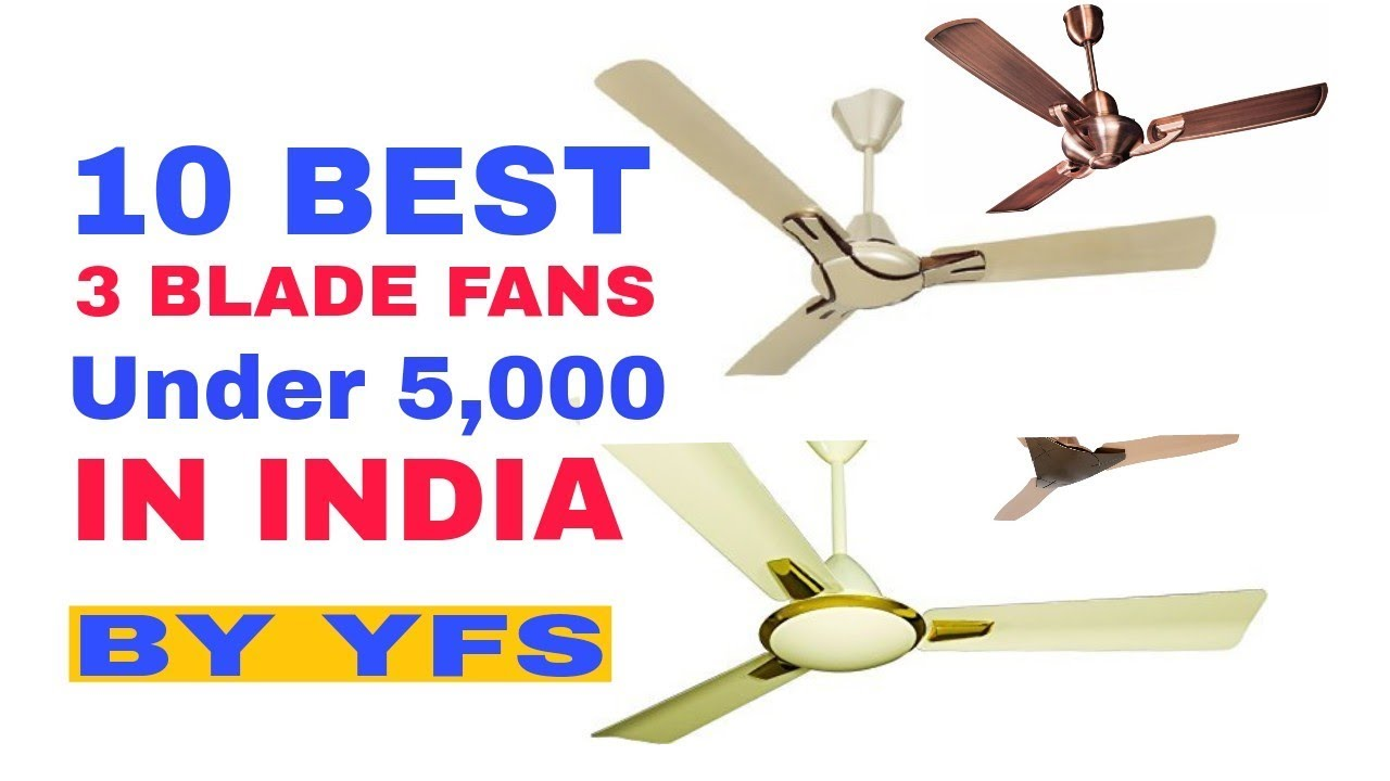 India S Top 10 Best Ceiling Fans Under 5 000 By Yfs