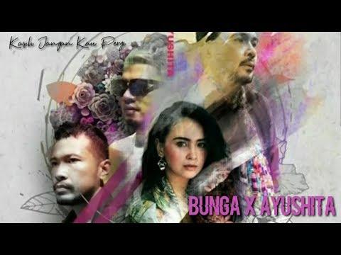 AYUSHITA X BUNGA BAND - KASIH JANGAN KAU PERGI ( Lirik )