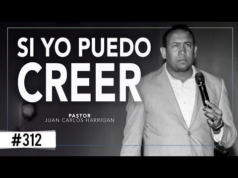 📍SI YO PUEDO CREER📍 -PASTOR JUAN CARLOS HARRIGAN-