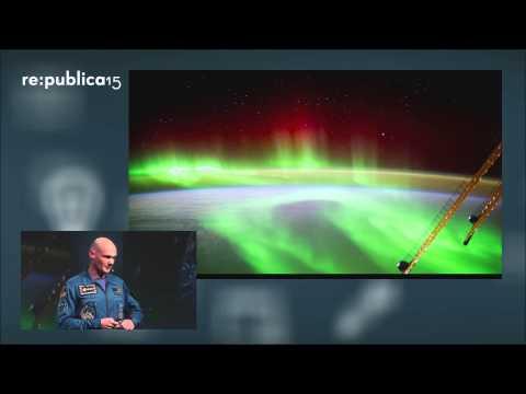 re:publica 2015 - Alexander Gerst: Blue Dot Mission - Sechs Monate Leben und Arbeiten auf der ISS on YouTube