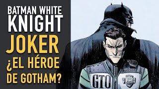 Batman White Knight: ¿Joker el héroe de Gotham?