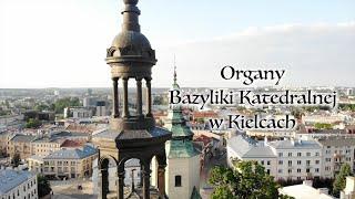 Organy w Bazylice Katedralnej w Kielcach