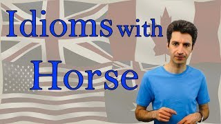Idioms with Horse