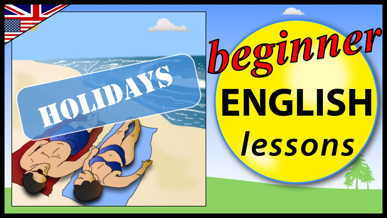 Holidays In English Beginner English Lessons For Children Youtube