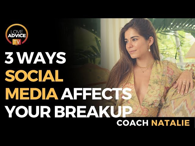 The Role Social Media Plays in a Break Up : 3 Things to Think About