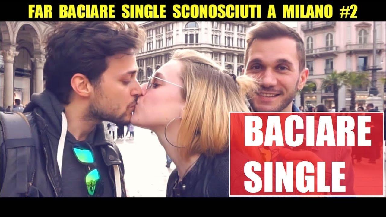 FAR BACIARE SINGLE SCONOSCIUTI A MILANO #2: Trovare l'uomo ideale - Giacomo Hawkman