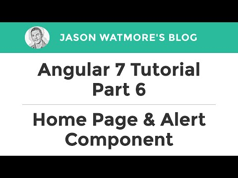 Angular 7 Tutorial Part 6 - Home Page & Alert Component | Jason