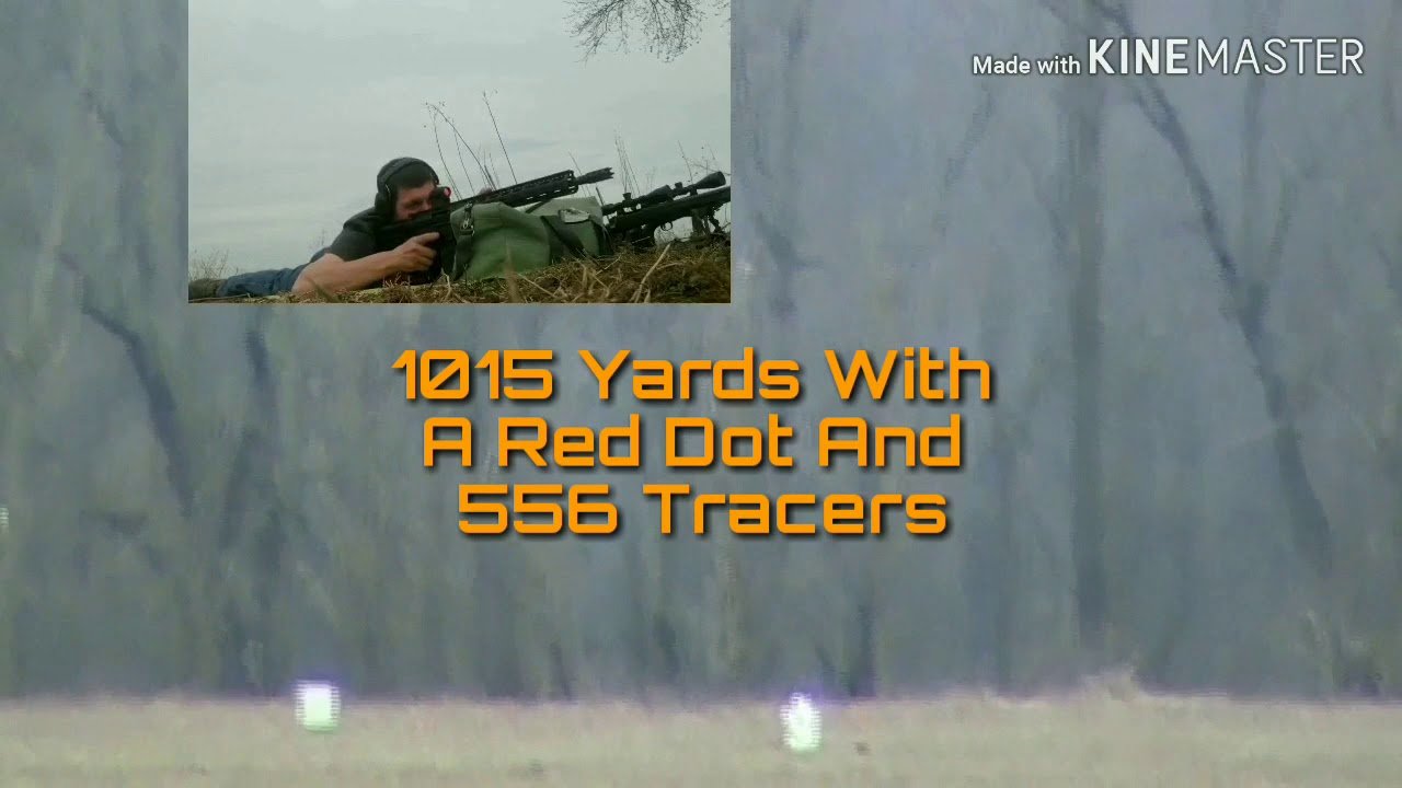 5.56 Tracers at 1015 Yards With A Red Dot (Quick Clip)
