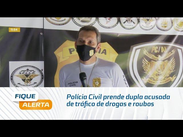 Polícia Civil prende dupla acusada de tráfico de drogas e roubos